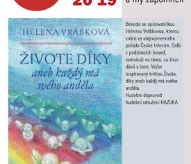 Beseda se spisovatelkou Helenou Vrábkovou na téma, co život dává a bere.
