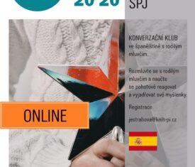 KONVERZAČNÍ KLUB VE ŠPANĚLŠTINĚ S RODILÝM MLUVČÍM – ONLINE Registrace: jestrabova@knih-pi.cz